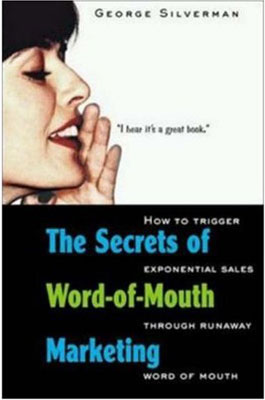 The Secrets of Word-Of-Mouth Marketing : How to Trigger Exponent